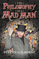 Thumbnail cover image of The Philosophy of a Mad Man by Steven Colborne