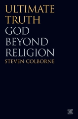 Thumbnail cover image of Ultimate Truth: God Beyond Religion by Steven Colborne
