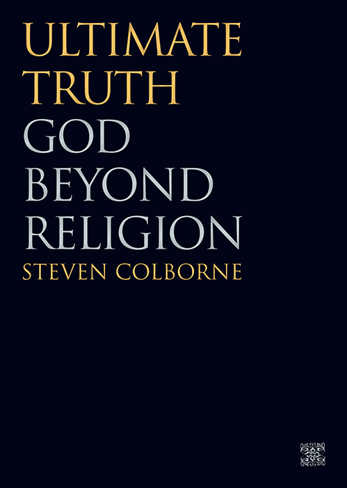 Ultimate Truth God Beyond Religion by Steven Colborne book cover