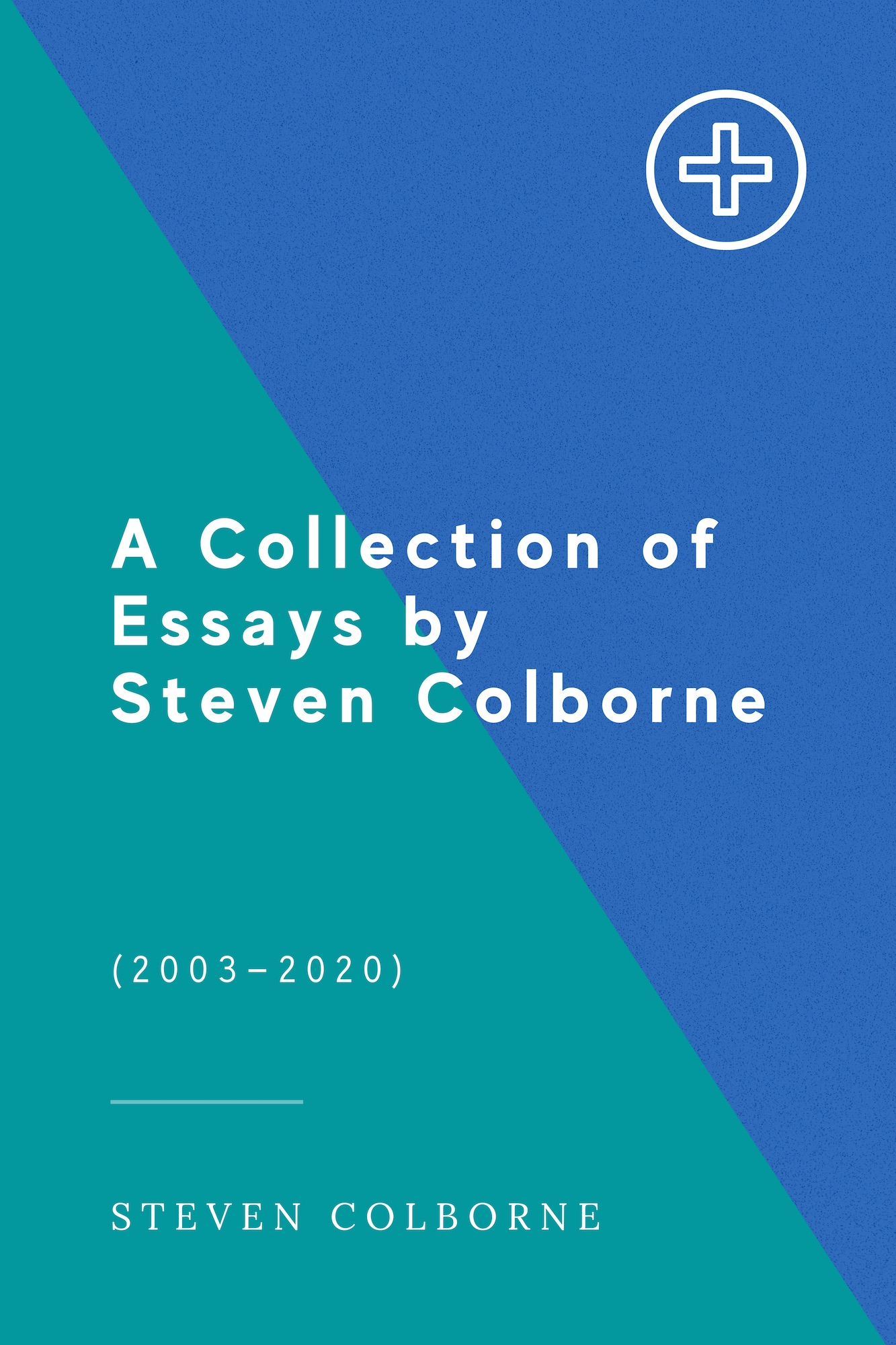 A Collection of Essays by Steven Colborne (front cover)