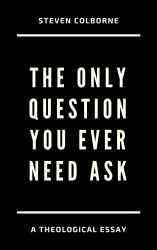 The Only Question by Steven Colborne